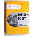 Jean Bobet - Louison Bobet. Une vélobiographie