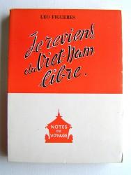 Léo Figueres - Je reviens du Viet-Nam libre
