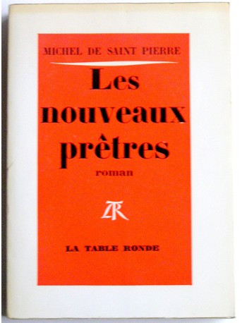 Michel de Saint-Pierre - Les nouveaux prêtres