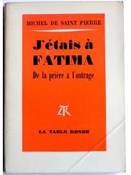 J'étais à Fatima. De la prière à l'outrage