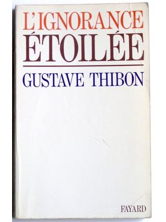 Gustave Thibon - L'ignorence étoilée