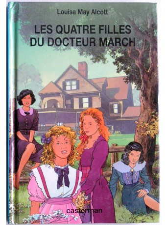 Louisa May Alcott - Les quatre filles du docteur March
