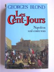 Les Cent-Jours. Napoléon seul contre tous
