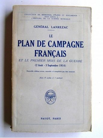 G n ral lanrezac le plan de campagne fran ais et le premier mois de la guer - Le zen plan de campagne ...
