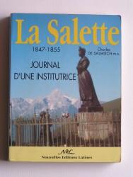 La Sallette. 1847 - 1855. Journal d'une institutrice