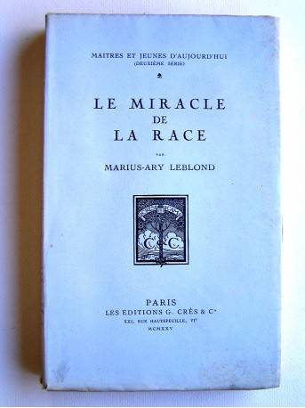 Marius-Ary Leblond - Le miracle de la race