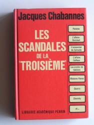 """Jacques Chabannes - Les scandales de la """"Troisième"""""""