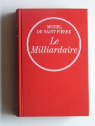 Michel de Saint-Pierre - Le milliardaire