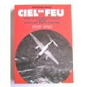 Patrick-Charles Renaud - Ciel en feu. Missions d'aviateurs français durant la Seconde Guerre mondiale. 1939 - 1945