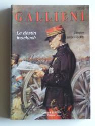 Galliéni. Le destin inachevé