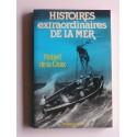Robert de La Croix - Histoires extraordinaires de la mer