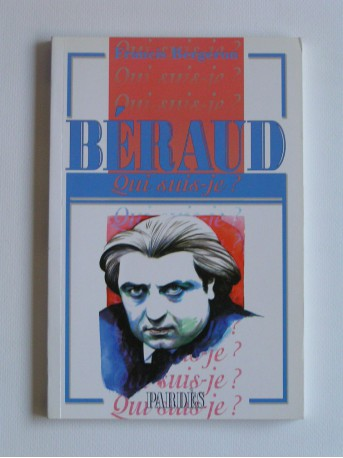 Francis Bergeron - Béraud. Qui suis-je?