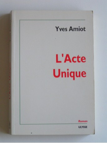 Yves Amiot - L'acte unique
