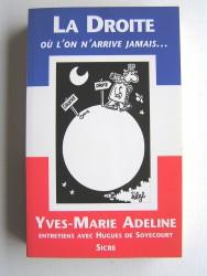 Yves-Marie Adeline - La Droite où l'on arrive jamais...