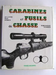 Le livre des armes. Carabines et fusils de chasse