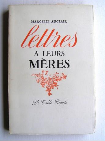Marcelle Auclair - Lettres à leurs mères