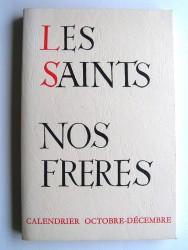 Les Saints. Nos frères. Tome 4. Octobre - Décembre