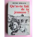 Henri Béraud - Qu'as-tu fait de ta jeunesse?