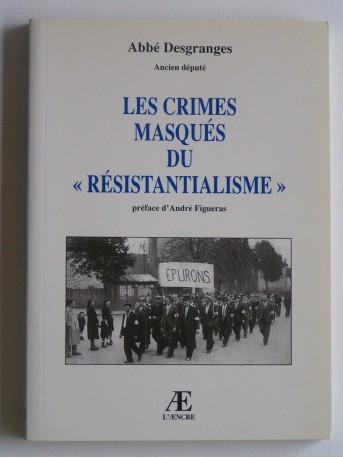 Abbé Desgranges - Les crimes masqués du résistantialisme
