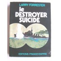 Larry Forrester - Le destroyer suicide