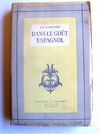 Jean de La Varende - Dans le goût espagnol
