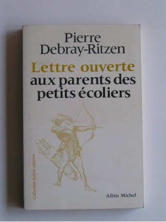 Pierre Debray-Ritzen - Lettre ouverte aux parents des petits écoliers