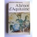 Régine Pernoud - Aliénor d'Aquitaine