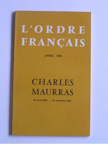 Collectif - L'Ordre Français. Avril 1968. Charles Maurras. 20 avril 1868 - 16 novembre 1952