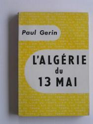 Paul Gérin - L'Algérie du 13 mai