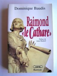 """Dominique Baudis - Raimond """"le Cathare"""""""