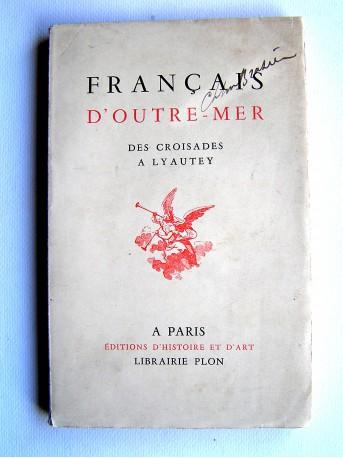 Collectif - Français d'Outre-Mer. Des croisades à Lyautey