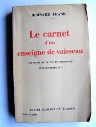 Bernard Frank - Le carnet d'un enseigne de vaisseau. Souvenirs de la vie de patrouille, août-novembre 1915