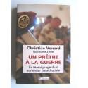 Père Christian Venard - Un prêtre à la guerre. Le témoignage d'un aumônier parachutiste