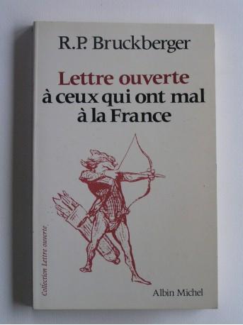 R.L. Bruckberger - Lettre ouverte à ceux qui ont mal à la France