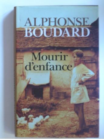 Alphonse Boudard - Mourir d'enfance
