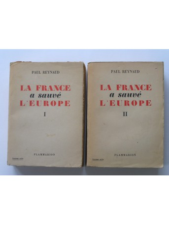 Paul Reynaud - La France a sauvé l'Europe. Tome 1 & 2