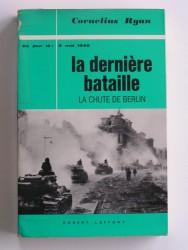 Cornélius Ryan - La dernière bataille. La chute de berlin. 2 mai 1945