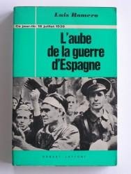 L'aube de la Guerre d'Espagne. 18 juillet 1936