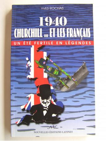 Yves Rochas - 1940. Churchill... et les Français. Un été fertile en légendes