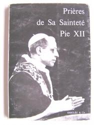 Sa Sainteté Pie XII - Prières de Sa Sainteté Pie XII