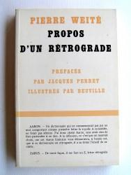 Pierre Weité - Propos d'un rétrogarde