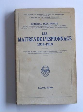 Général Max Ronge - Les maîtres de l'espionnage. 1914 - 1918