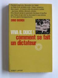 Dino Biondi - Viva il Duce! Comment se fait un dictateur