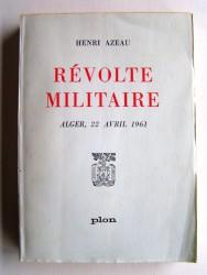 Henri Azeau - Révolte militaire. Alger, 22 avril 1961