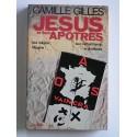 Camille Gilles - Jésus et ses apôtres. Leur religion: l'Algérie. Leur catéchisme: le châtiment.