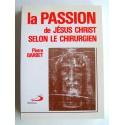 Docteur Pierre Barbet - la Passion de N.S Jésus-Christ selon le chirurgien