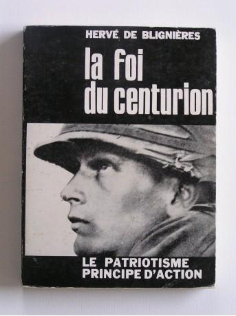 Colonel Hervé de Blignères - La foi du centurion. Le patriotisme principe d'action