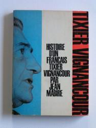 Histoire d'un Français: Tixier-Vignancour