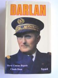 Hervé Coutau-Bégarie et Claude Huan - Darlan