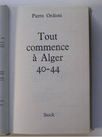 Pierre Ordioni - Tout commence à Alger. 40 - 44